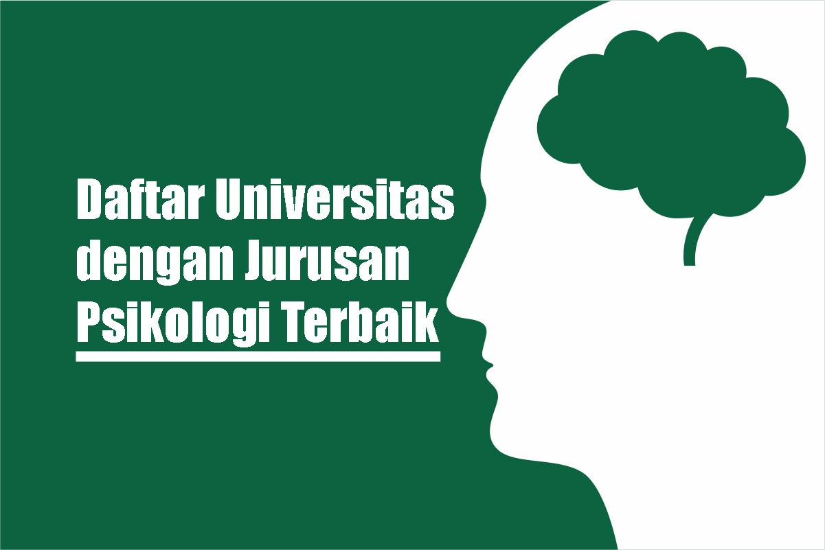 Daftar Universitas dengan Jurusan Psikologi Terbaik